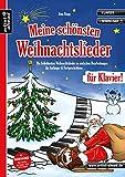 Meine schönsten Weihnachtslieder für Klavier! Die beliebtesten Weihnachtslieder in einfachen Bearbeitungen für Anfänger & Fortgeschrittene (inkl. Download). Spielbuch. Songbook. Piano. Klaviernoten.