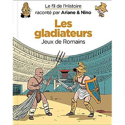 Le fil de l'Histoire raconté par Ariane & Nino - Tome 10 - Les gladiateurs