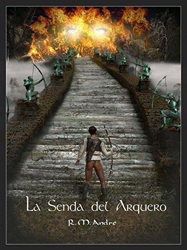 Descargar Libro La senda del arquero: (Libro I) de R M. André