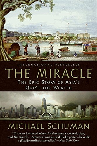 The Miracle: The Epic Story of Asia's Quest for Wealth por Michael Schuman