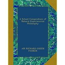 A School Compendium of Natural Experimental Philosophy