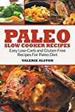 Best Paleo Recipes - Paleo Slow Cooker Recipes: Easy Low-Carb and Gluten-Free Review