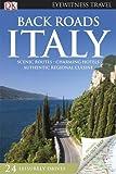 Back Roads Italy (DK Eyewitness Travel Back Roads)