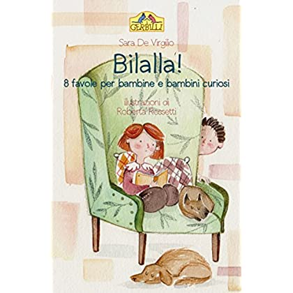 Bilalla!: 8 Favole Per Bambine E Bambini Curiosi