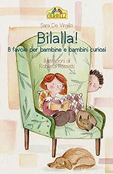 Bilalla!: 8 favole per bambine e bambini curiosi di [De Virgilio, Sara]