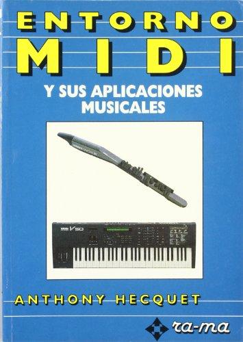 Entorno MIDI y sus Aplicaciones Musicales.