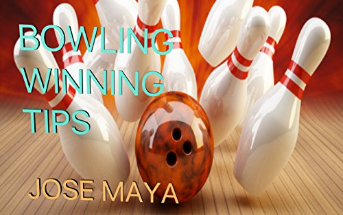 BOWLING WINNING TIPS (English Edition) por Jose Maya