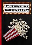 Tous mes films dans un carnet: Journal de notes pour films et séries télévisées - passion cinéma - le cinéphile note et critique tous les films ... à remplir | 100 pages format 7*10 pouces
