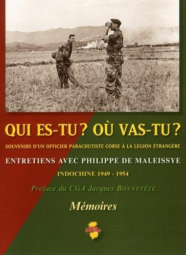 Qui es-tu? Où vas-tu? : Souvenirs d'un officier parachutiste corse à la Légion Etrangère, Indochine 1949-1954