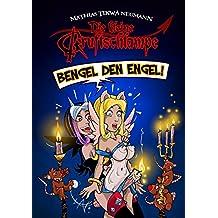 Die kleine Gruftschlampe: Bengel den Engel! (Kleiner Gruftschlampen Sammelband 4)
