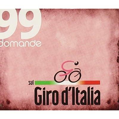 Novantanove Domande Sul Giro D'italia