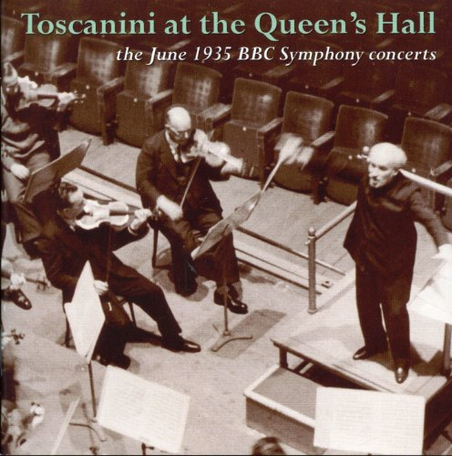 Toscanini at the Queen's Hall - the June 1935 BBC Symphony concerts -