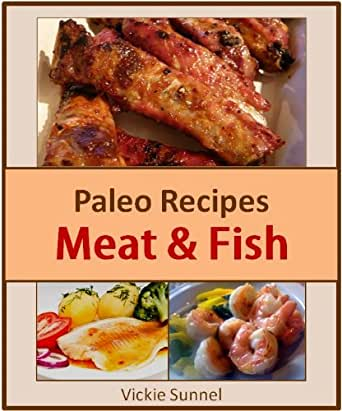 Paleo recipes meat fish paleolithic cookbook of for Is fish considered meat