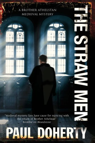 The Straw Men (A Brother Athelstan Medieval Mystery): Written by Paul Doherty, 2014 Edition, Publisher: Creme de la Crime [Paperback]