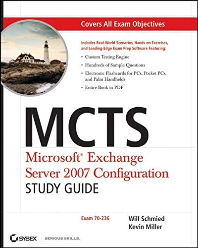 MCTS: Microsoft Exchange Server 2007 Configuration Study Guide: Exam 70-236 by Schmied, Will, Miller, Kevin (2007) Paperback