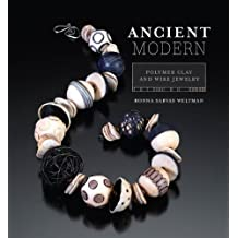 Ancient Modern: Polymer Clay And Wire Jewelry (English Edition)