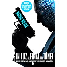 Sin luz al final del túnel (Edición revisada)