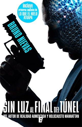 Sin luz al final del túnel (Edición revisada) por Bruno Nievas
