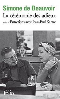 La cérémonie des adieux / Entretiens avec Jean-Paul Sartre par Simone de Beauvoir