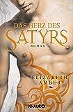 Das Herz des Satyrs: Roman (Die Satyr-Reihe, Band 6)