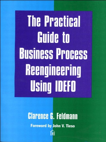 The Practical Guide to Business Process Reengineering Using IDEFO (Dorset House eBooks) (English Edition)