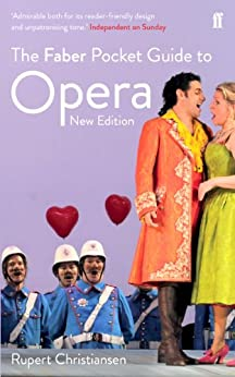 The Faber Pocket Guide to Opera: New Edition (English Edition) par [Christiansen, Rupert]