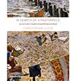 [(In Search of a Masterpiece: An Art Lover's Guide to Great Britain and Ireland)] [Author: Christopher Lloyd] published on (April, 2011)