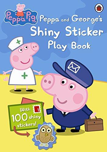 Peppa Pig: Peppa and George's Shiny Sticker Play Book por Ladybird