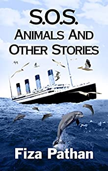 S.O.S. Animals And Other Stories (English Edition) di [Pathan, Fiza]