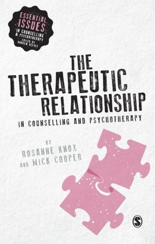 The Therapeutic Relationship in Counselling and Psychotherapy (Essential Issues in Counselling and Psychotherapy - Andrew Reeves) by Rosanne Knox (2015-02-05)