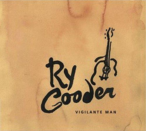 Vigilante Man - Ry Cooder - 2017