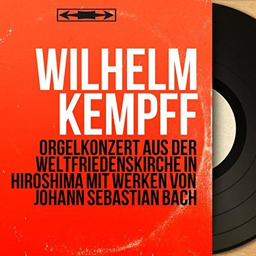 Orgelkonzert aus der Weltfriedenskirche in Hiroshima mit Werken von Johann Sebastian Bach (Mono Version)