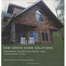 New Green Home Solutions: Renewable Household Energy and Sustainable Living by Dave Bonta (2008-09-10)