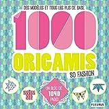 1 000 origamis so fashion : Des modèles et tous les plis de base...