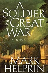 A Soldier of the Great War by Mark Helprin (1991-05-06)