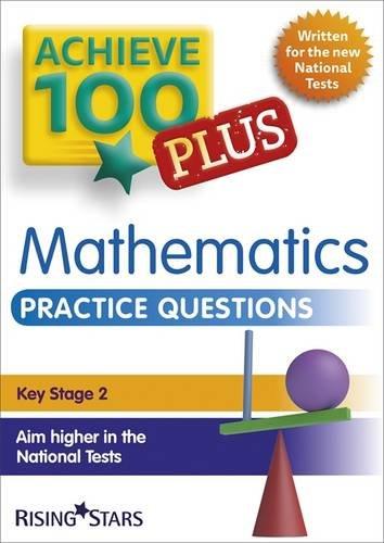 Achieve 100+ Maths Practice Questions (Achieve KS2 SATs Revision)