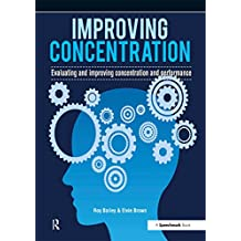 Improving Concentration: A Professional Resource for Assessing and Improving Concentration and Performance