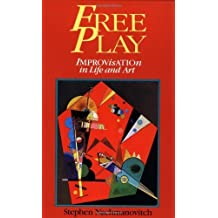 (Free Play: Power of Improvisation in Life and the Arts) By Stephen Nachmanovitch (Author) Paperback on (Nov , 1999)