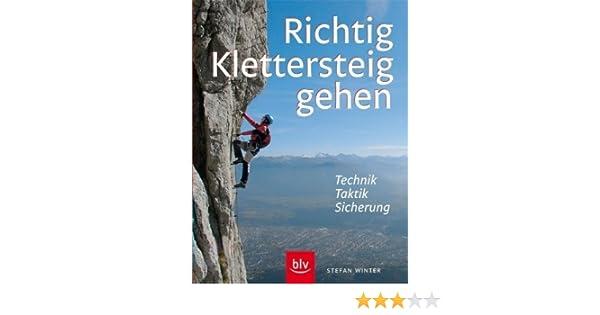Klettersteigset Gebraucht Kaufen : Richtig klettersteiggehen: technik · taktik sicherung: amazon.de