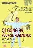 Qi Gong 99 pour Se Régénérer (DVD Inclus)