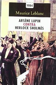 Arsène Lupin contra Herlock Sholmès par Maurice Leblanc