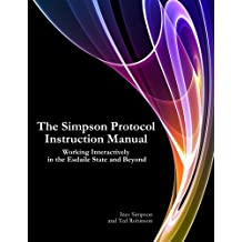 The Simpson Protocol Instruction Manual: Working Interactively in the Esdaile State and Beyond