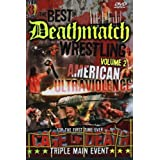 Best of Deathmatch Wrestling 2: American Ultra
