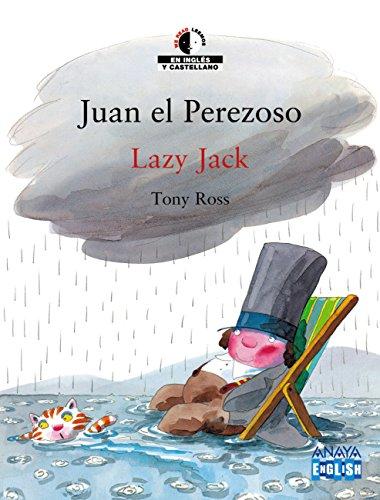 Juan el perezoso / Lazy Jack (Literatura Infantil (6-11 Años) - We Read / Leemos) por Tony Ross