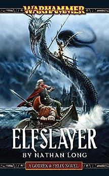 Elfslayer (Gotrek & Felix Book 10) (English Edition)