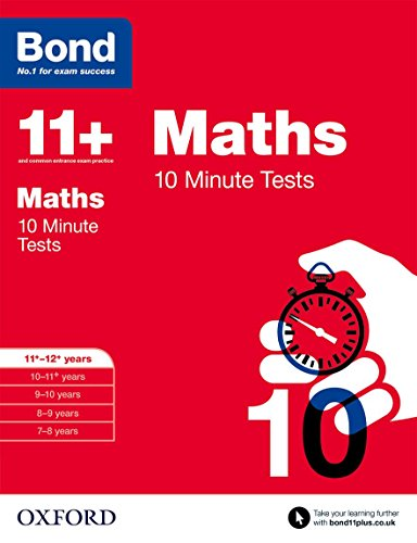 Bond 11+: Maths 10 Minute Tests: 11+-12+ years