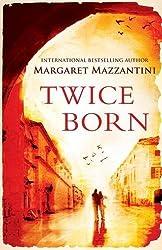 Twice Born by Margaret Mazzantini (2012-04-01)