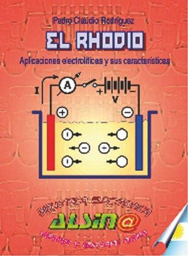 El Rodhio, aplicaciones electrolíticas por Pedro Claudio Rodríguez
