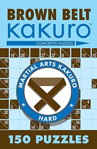 Brown Belt Kakuro: 150 Puzzles