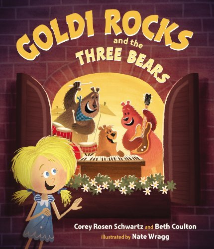 Goldi Rocks & the Three Bears by Corey Rosen Schwartz (2014-02-06)